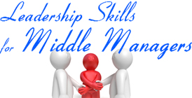 Leadership Skills For Middle Managers